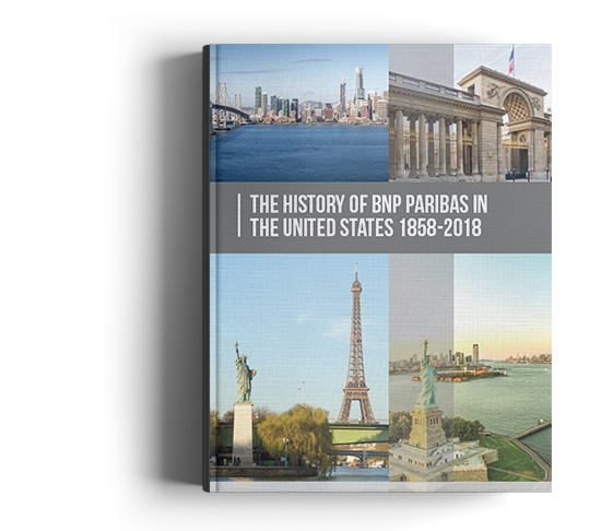 The History of BNP Paribas in the United States: 1858-2018